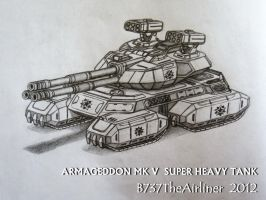 Armageddon MK V Super Heavy Tank by B737TheAirliner