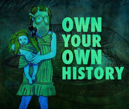 OWN YOUR OWN HISTORY by HalHefnerART