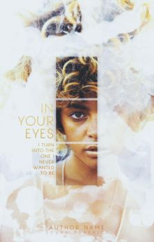 In Your Eyes | Wattpad Cover by miserableyouth