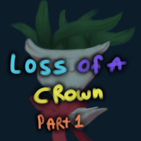 Loss of a Crown - Part 1 by Snow-ish