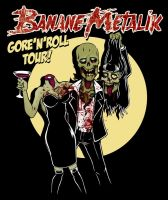Banane metalik Gore n Roll tour by HorrorRudey