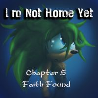 I'm Not Home Yet Ch 5 by Called1-for-Jesus