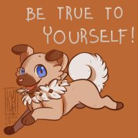 Be True To Yourself! by KumaMask