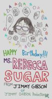HAPPY BIRTHDAY Rebecca Sugar! by CelmationPrince