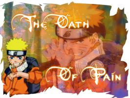 Naruto: The Oath Of Pain by The-Last-Silver-Moon