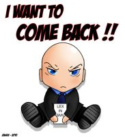 Lex Luthor I Want To Come Back by jensev