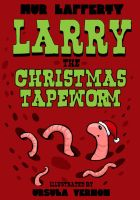 Larry the Christmas Tapeworm by ursulav