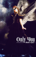 Only You by ahmedcapaca