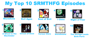 My Top 10 SRMTHFG Episodes by GiLaw77