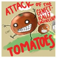 attack of the genetic tomatoes by amy-liu