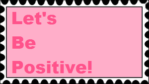 Be Positive Stamp by RedqueenAllison