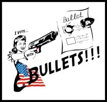 I Vote With Bullets by wackycracka