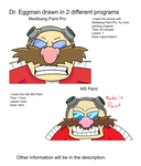 Dr. Eggman Drawn 2 In Differnt Programs by VertParrot