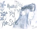 Always by my side by Sw33tAnGeLiCGoDDeSS