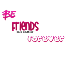 Texto PNG Be Friends Forever by Melody478