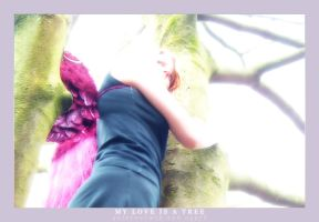 My Love Is A Tree by oggyb