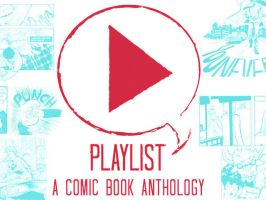 Playlist Comic Book Anthology by michaelharris