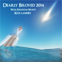 Kingdom Hearts - Dearly Beloved 2014 (Album Art) by branden9654