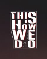 [GIFT] [TYPOGRAPHY]  This is how we do by voicon9991999