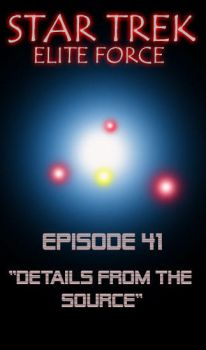 Ep 41- Details Frm The Source by STAR-TREK-ELITE