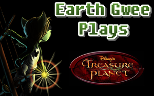 Earth Gwee Plays Treasure Planet PS2 by EarthGwee