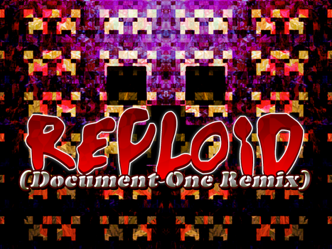 Reploid (Document One Remix)-bg by AaronRoberts