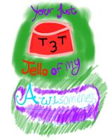 Jello of Awesomeness by Alice-KnightShadow