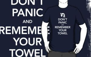 Don't Panic and Remember Your Towel (Redbubble) by armageddon