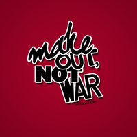 Make Out, Not War by WRDBNR