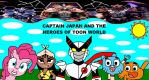 Captain Japan and The Heroes of Toon World by ian2x4