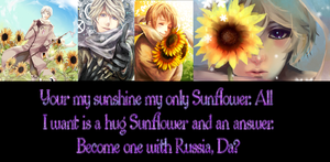 Become One With Russia, Da? *My Little Sunflower* by JadeSpeedster17