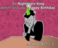The Nightmare King doesn't wish you a happy b-day by frogsfortea