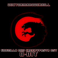 Godzilla NES Creepypasta OST 8-BIT EDITION!!! by Vectorman316
