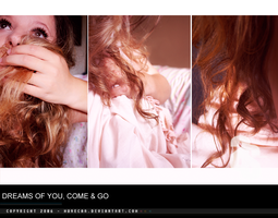 DREAMS OF YOU, COME AND GO by munecaa