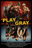 Play in the Gray Movie Poster by MikePecci