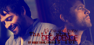 Castiel's Decadence by MrsNovak