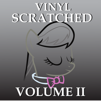 Vinyl Scratched: Volume II by sircinnamon