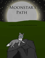 Moonstar's Path [COVER] ~Teaser by TheMoonfeather