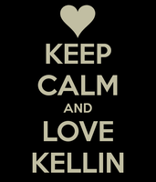 KEEP CALM AND LOVE KELLIN by Gerri527