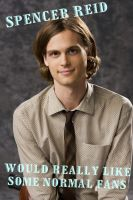 Normal Fans -Spencer Reid- by calceil
