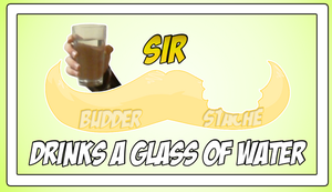 Sir Budder Stache Drinks Water (Episode Picture) by Vendus