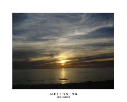 Mellowing by h-o-l-z