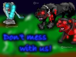 dont mess with us XD by SilverSheCat