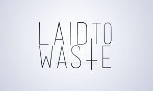 Laid to Waste Logotype by TehNewKid