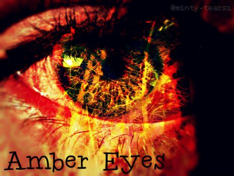 Amber Eyes by Minty-Tears1
