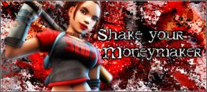 Shake Your Moneymaker by hypermorphic