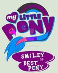 ~Gift~ Smiley Is Best Pony! by AzureSpaceHussie