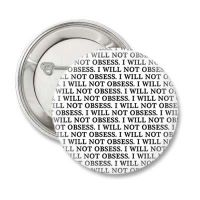 I Will Not Obsess Button/Badge by RavynCrescent