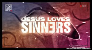 Jesus loves Sinners by HDChristianimages