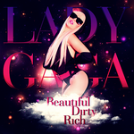 Lady GaGa - Beautiful, Dirty, Rich CD COVER by GaGanthony